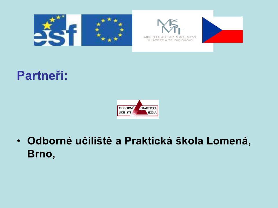 Partneři: Odborné učiliště a Praktická škola Lomená, Brno,