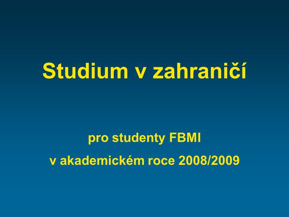 Studium v zahraničí pro studenty FBMI v akademickém roce 2008/2009
