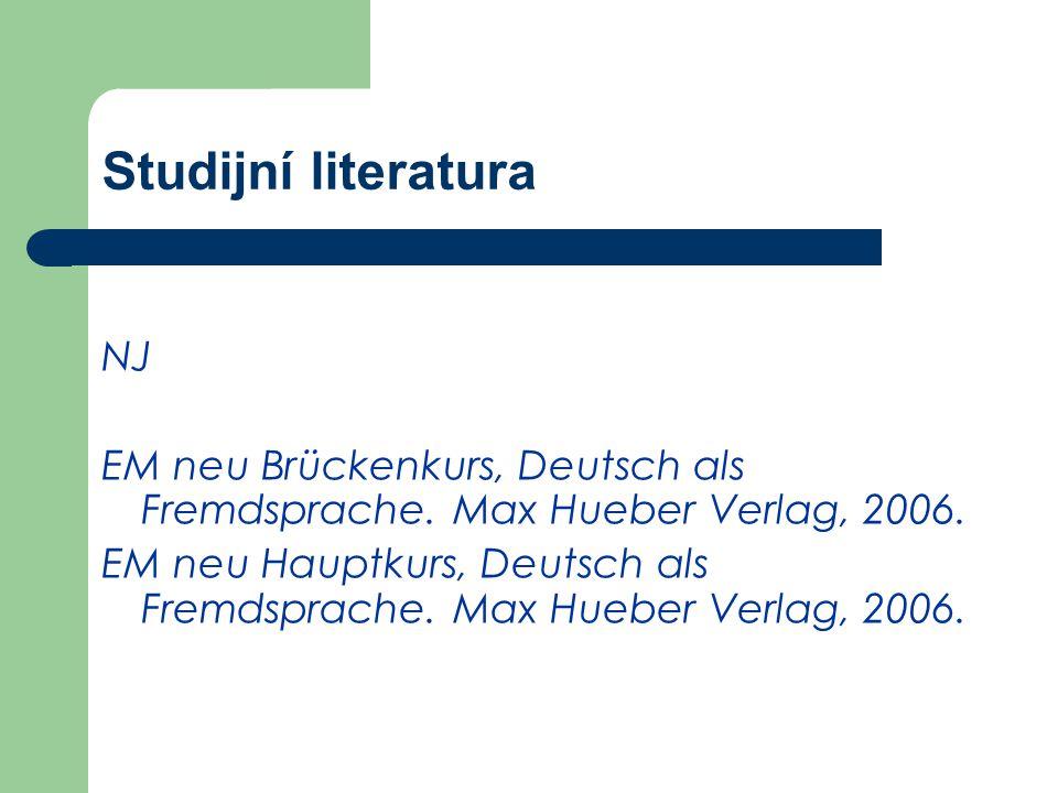 NJ EM neu Brückenkurs, Deutsch als Fremdsprache. Max Hueber Verlag, 2006. EM neu Hauptkurs, Deutsch als Fremdsprache. Max Hueber Verlag, 2006. Studijn