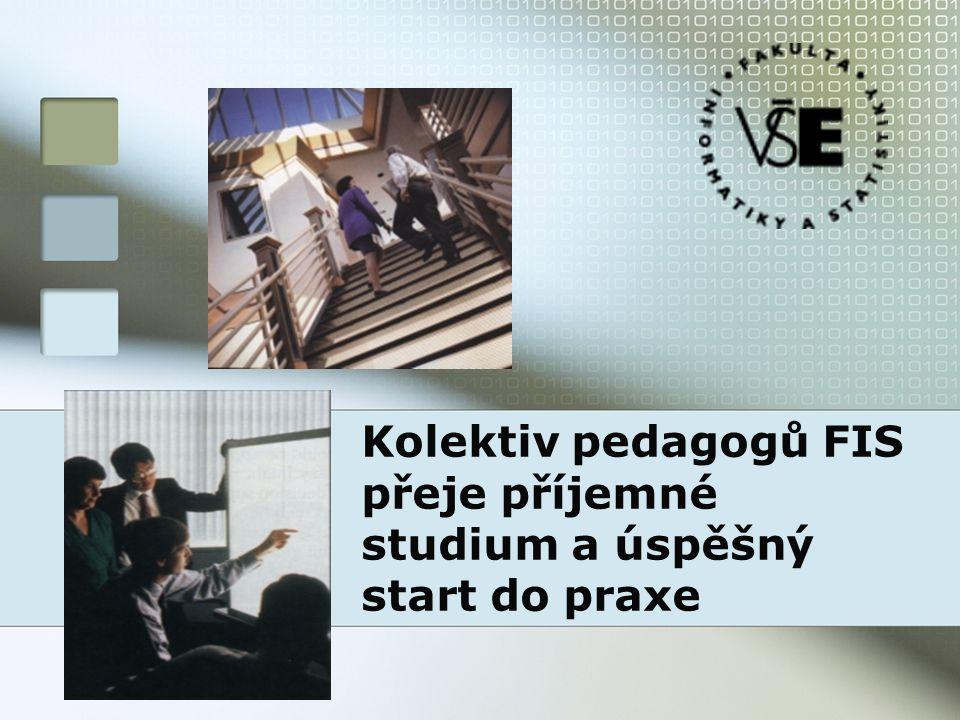 Kolektiv pedagogů FIS přeje příjemné studium a úspěšný start do praxe