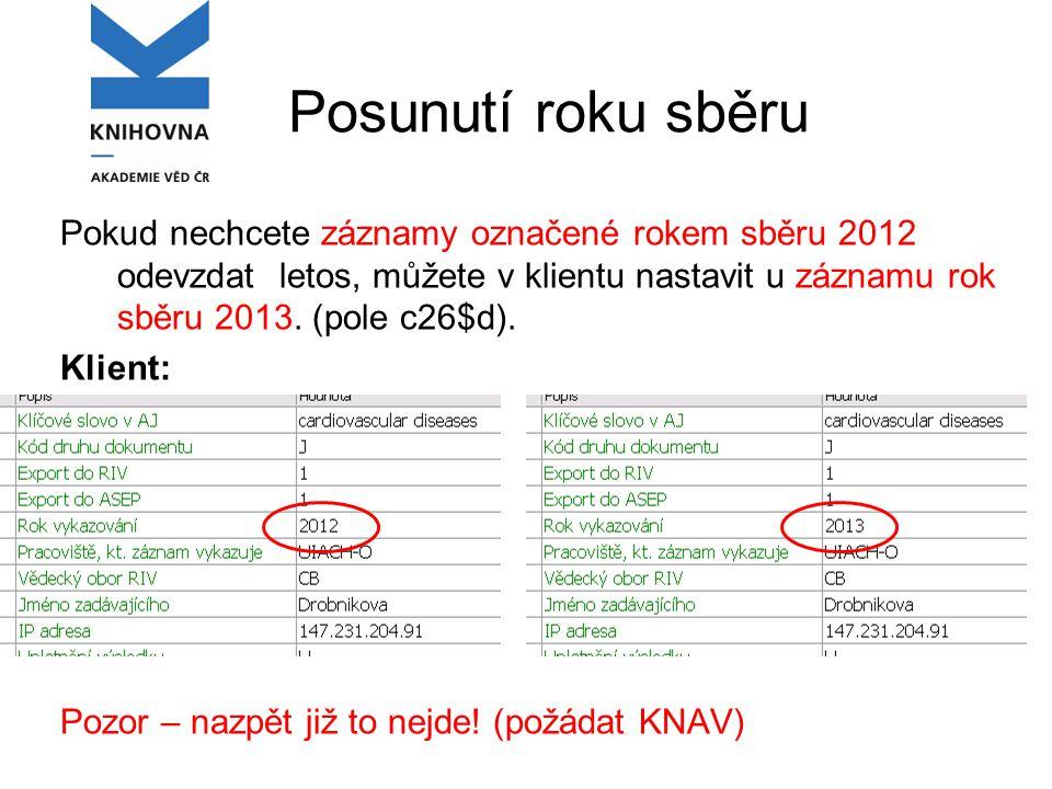 Posunutí roku sběru Pokud nechcete záznamy označené rokem sběru 2012 odevzdat letos, můžete v klientu nastavit u záznamu rok sběru 2013.