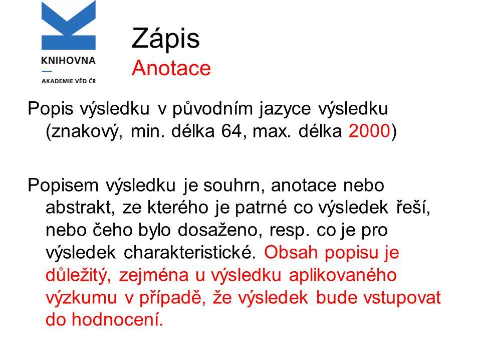 Zápis Anotace Popis výsledku v původním jazyce výsledku (znakový, min.