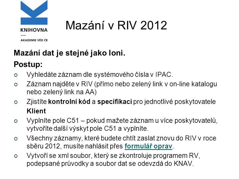 Mazání v RIV 2012 Mazání dat je stejné jako loni.