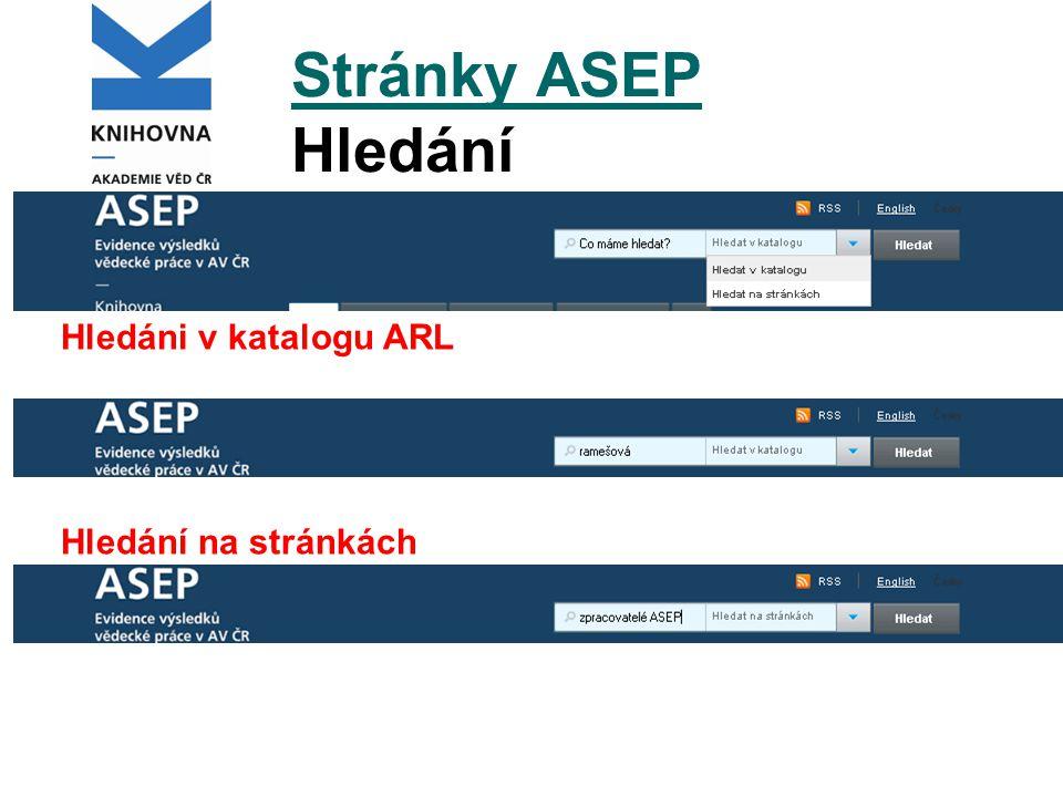 Stránky ASEP Stránky ASEP Hledání Hledáni v katalogu ARL Hledání na stránkách