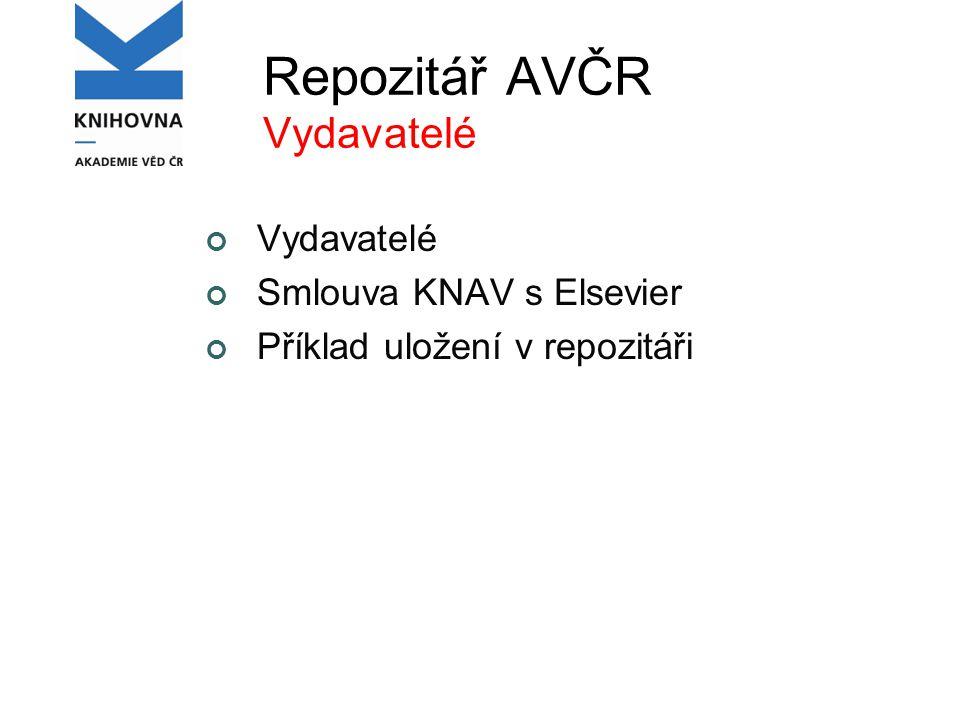 Repozitář AVČR Vydavatelé Vydavatelé Smlouva KNAV s Elsevier Příklad uložení v repozitáři