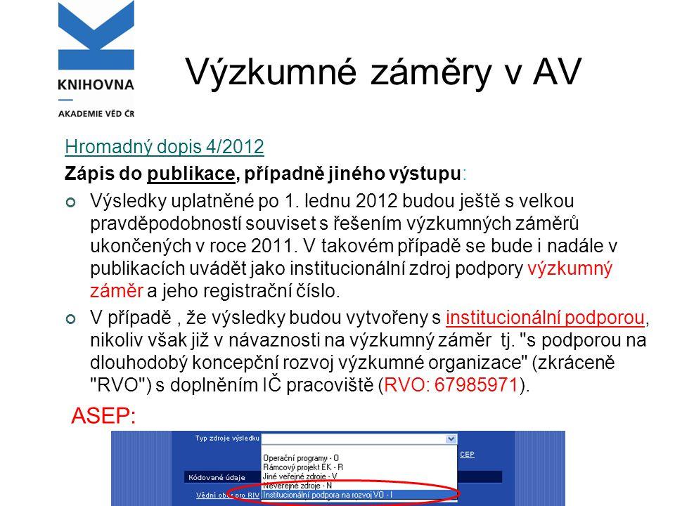 Výzkumné záměry v AV Hromadný dopis 4/2012 Zápis do publikace, případně jiného výstupu: Výsledky uplatněné po 1.