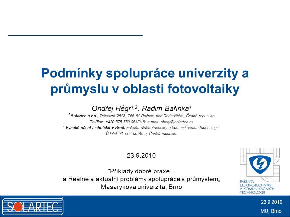 V hlavních rolích... Univerzita Solartec s.r.o. Student 23.9.2010 MU, Brno