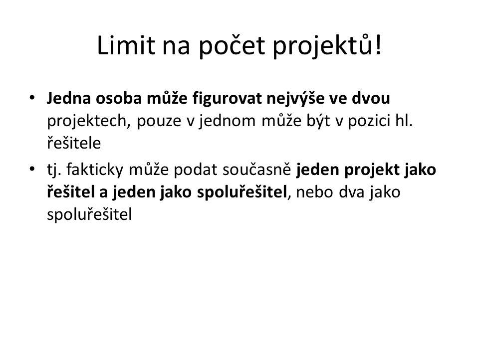 Limit na počet projektů! Jedna osoba může figurovat nejvýše ve dvou projektech, pouze v jednom může být v pozici hl. řešitele tj. fakticky může podat