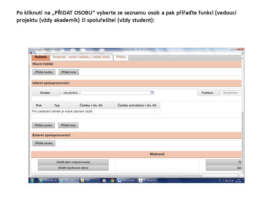 """Po kliknutí na """"PŘIDAT OSOBU vyberte ze seznamu osob a pak přiřaďte funkci (vedoucí projektu (vždy akademik) či spoluřešitel (vždy student):"""