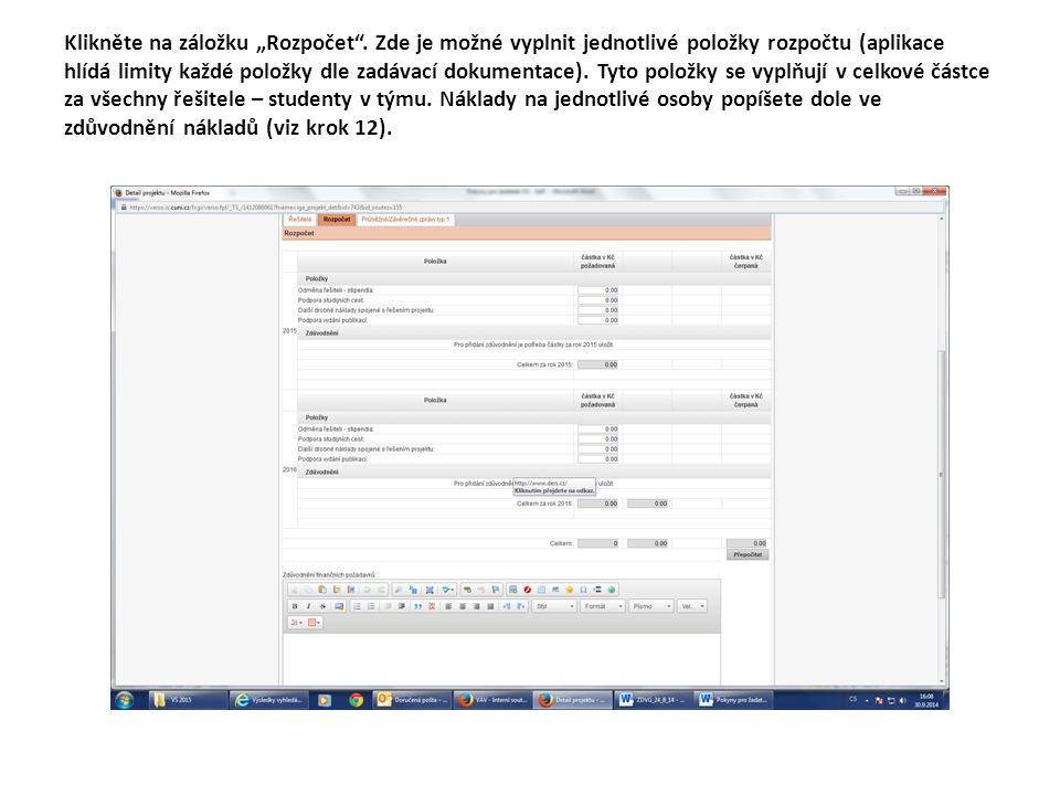 """Klikněte na záložku """"Rozpočet"""". Zde je možné vyplnit jednotlivé položky rozpočtu (aplikace hlídá limity každé položky dle zadávací dokumentace). Tyto"""