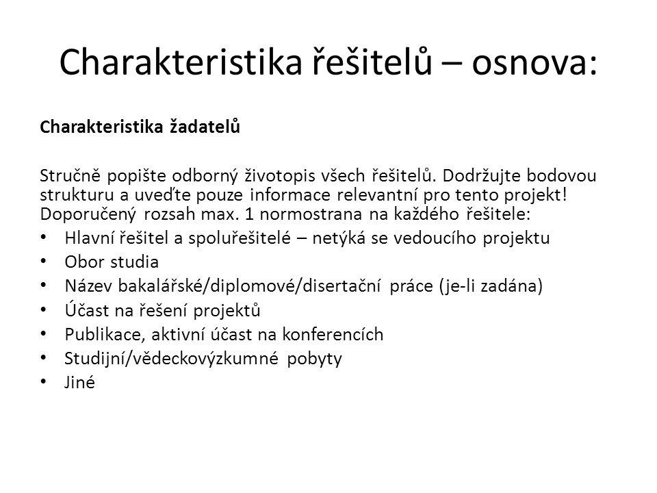 Charakteristika řešitelů – osnova: Charakteristika žadatelů Stručně popište odborný životopis všech řešitelů.