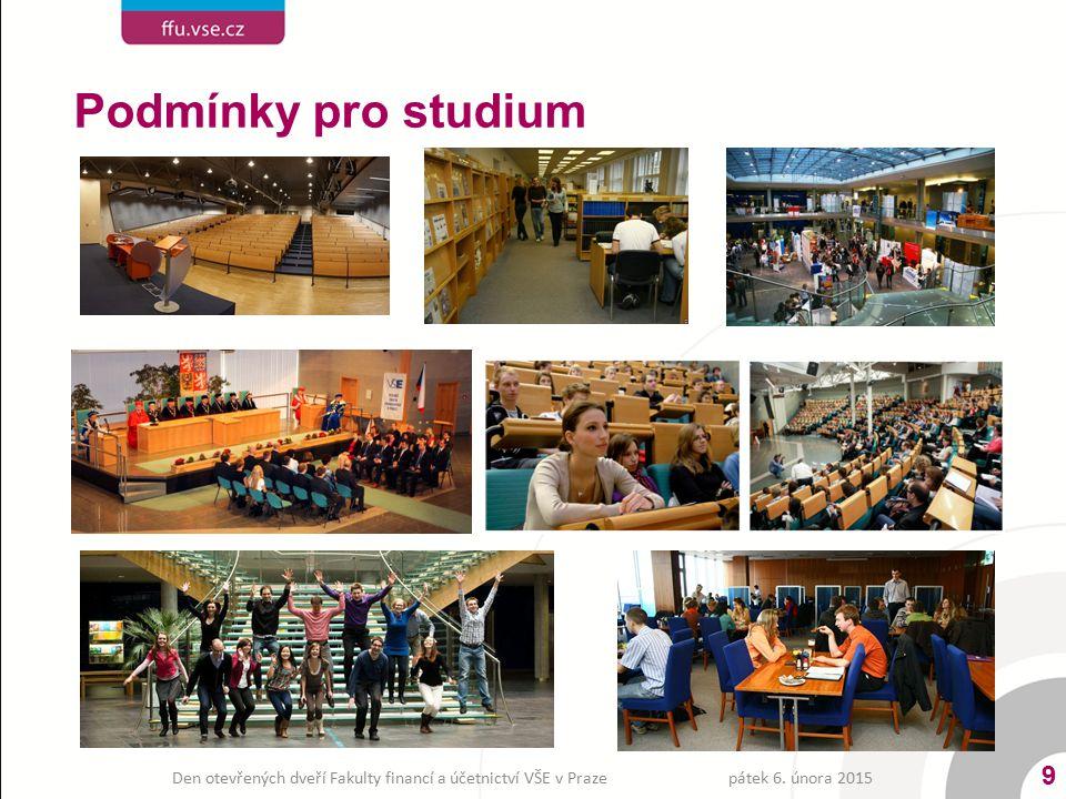 pátek 6. února 2015Den otevřených dveří Fakulty financí a účetnictví VŠE v Praze 9 Podmínky pro studium