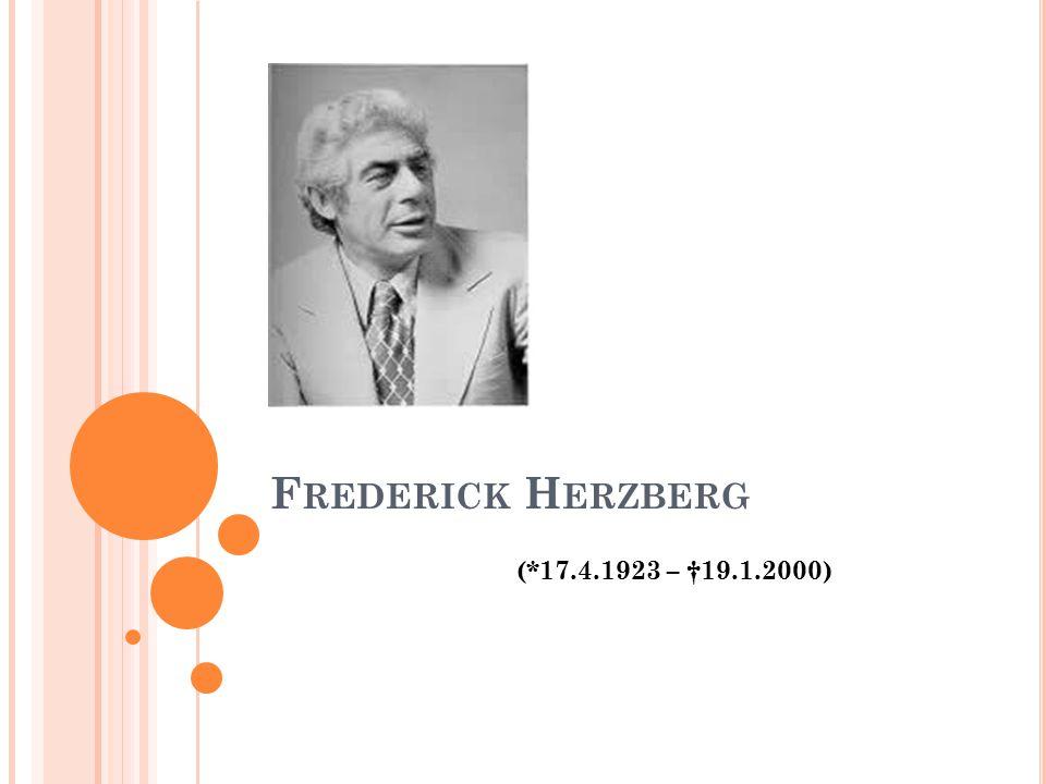 F REDERICK H ERZBERG (*17.4.1923 – †19.1.2000)