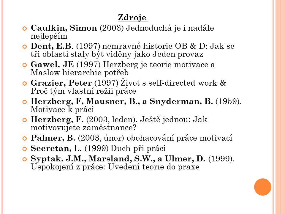 Zdroje Caulkin, Simon (2003) Jednoduchá je i nadále nejlepším Dent, E.B. (1997) nemravné historie OB & D: Jak se tři oblasti staly být viděny jako Jed