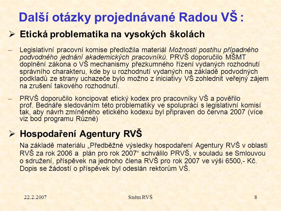 22.2.2007Sněm RVŠ9 Připomínky k novele vysokoškolského zákona.