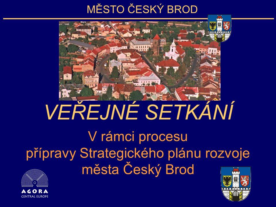 MĚSTO ČESKÝ BROD VEŘEJNÉ SETKÁNÍ V rámci procesu přípravy Strategického plánu rozvoje města Český Brod