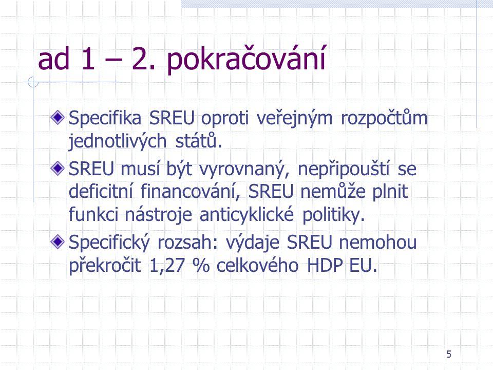 5 ad 1 – 2. pokračování Specifika SREU oproti veřejným rozpočtům jednotlivých států.