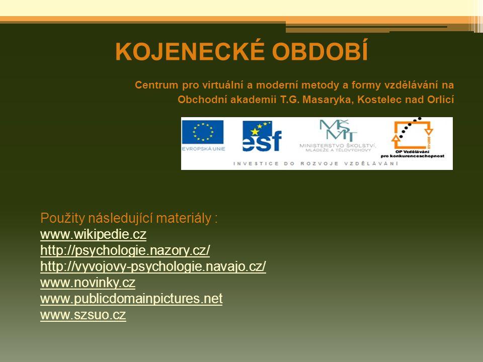 KOJENECKÉ OBDOBÍ Centrum pro virtuální a moderní metody a formy vzdělávání na Obchodní akademii T.G. Masaryka, Kostelec nad Orlicí Použity následující