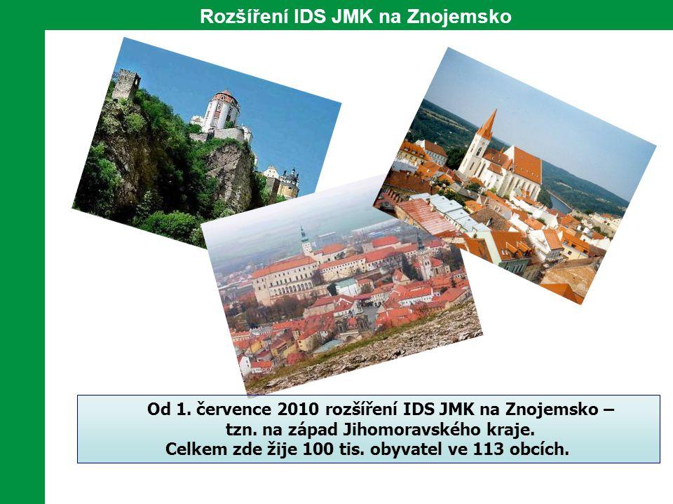 Rozšíření IDS JMK na Znojemsko Od 1. července 2010 rozšíření IDS JMK na Znojemsko – tzn. na západ Jihomoravského kraje. Celkem zde žije 100 tis. obyva