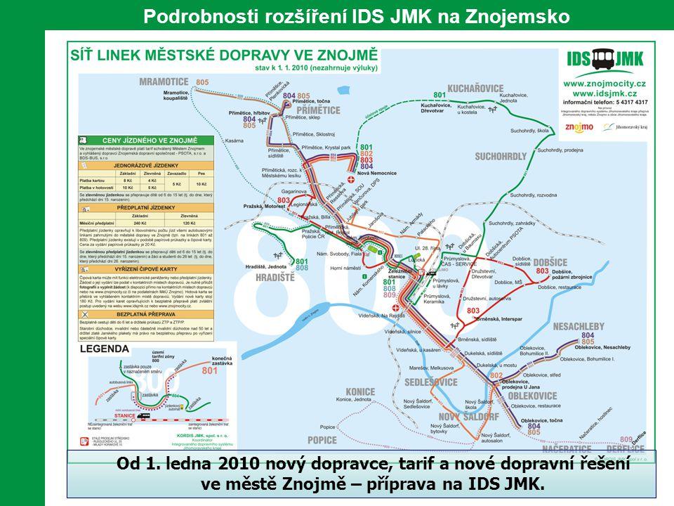Podrobnosti rozšíření IDS JMK na Znojemsko Od 1. ledna 2010 nový dopravce, tarif a nové dopravní řešení ve městě Znojmě – příprava na IDS JMK.