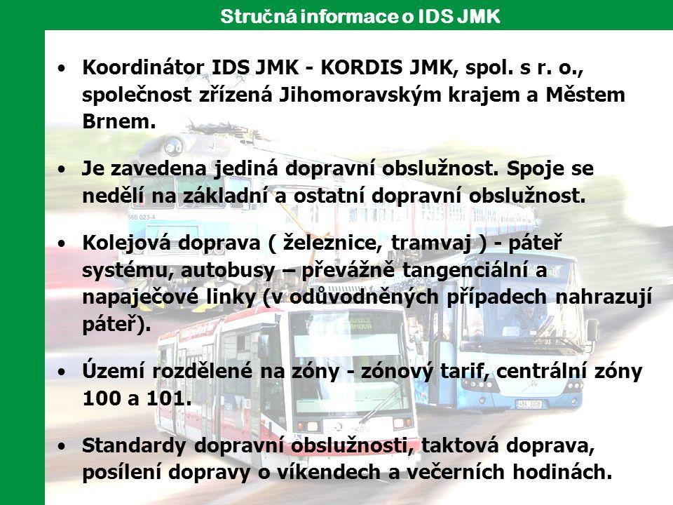 Koordinátor IDS JMK - KORDIS JMK, spol. s r. o., společnost zřízená Jihomoravským krajem a Městem Brnem. Je zavedena jediná dopravní obslužnost. Spoje