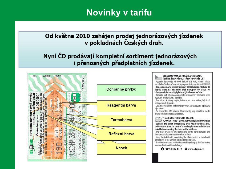 Novinky v tarifu Ochranné prvky: Reagentní barva Termobarva Násek Reflexní barva Od května 2010 zahájen prodej jednorázových jízdenek v pokladnách Čes