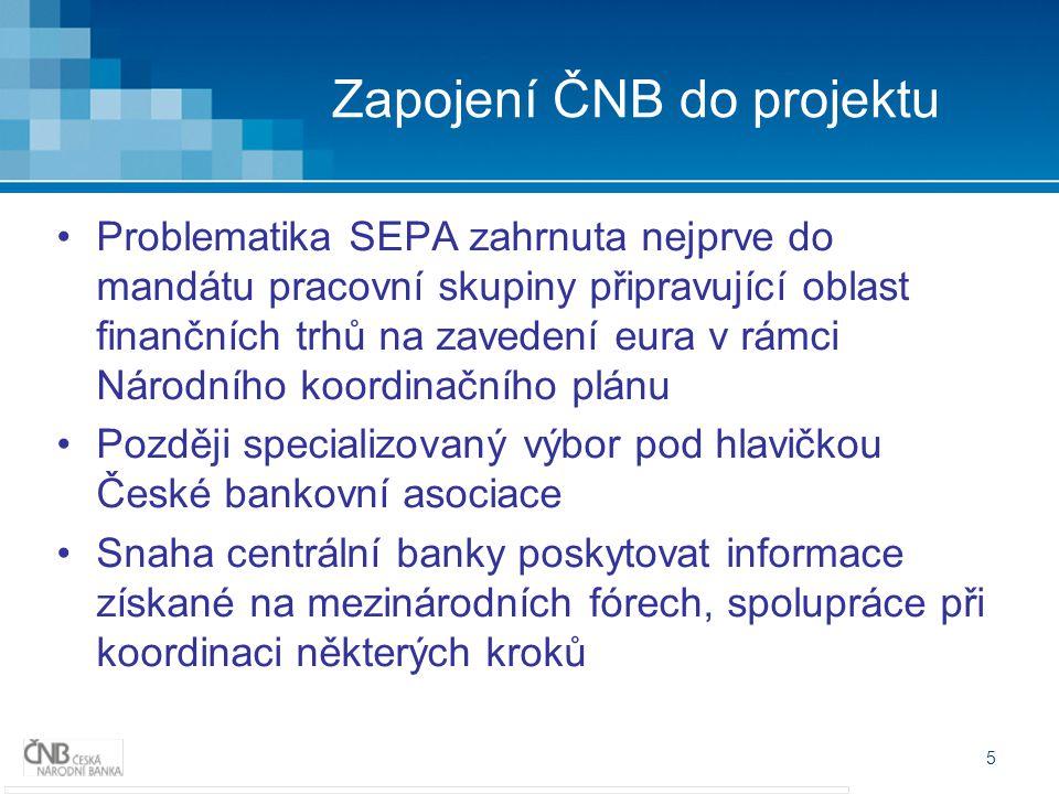 5 Zapojení ČNB do projektu Problematika SEPA zahrnuta nejprve do mandátu pracovní skupiny připravující oblast finančních trhů na zavedení eura v rámci