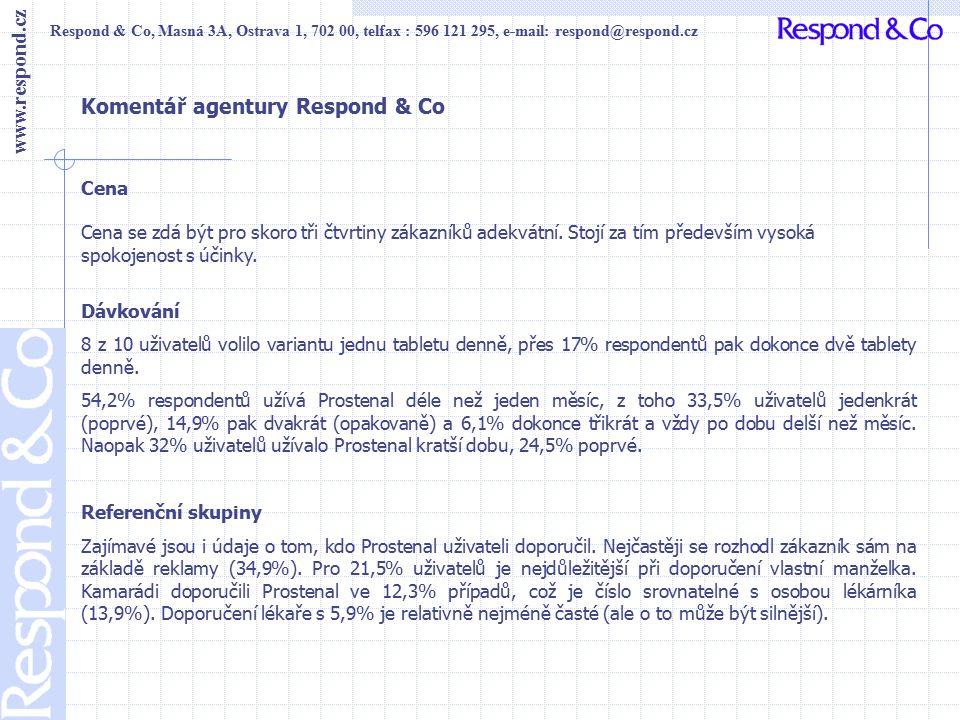 Respond & Co, Masná 3A, Ostrava 1, 702 00, telfax : 596 121 295, e-mail: respond@respond.cz www.respond.cz Komentář agentury Respond & Co Cena Cena se zdá být pro skoro tři čtvrtiny zákazníků adekvátní.