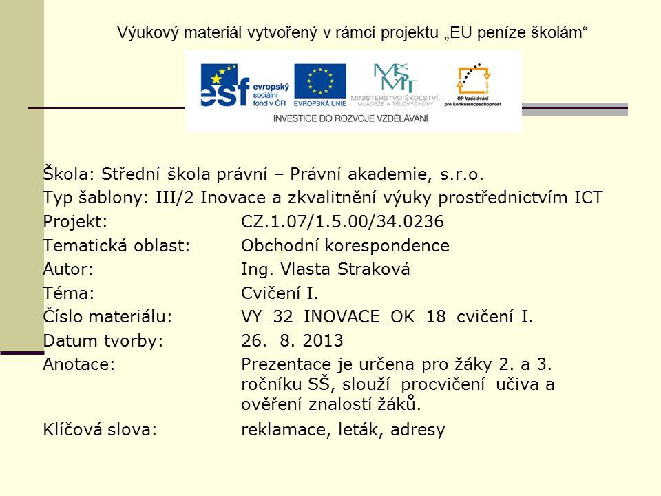 Cvičení – 1.zadání Jste pracovníkem-pracovnicí reklamačního oddělení firmy České zahradnictví, s.
