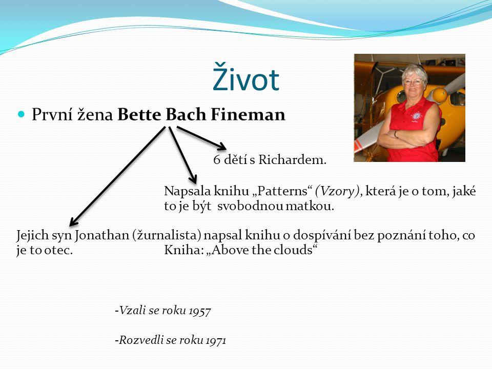 """Život První žena Bette Bach Fineman 6 dětí s Richardem. Napsala knihu """"Patterns"""" (Vzory), která je o tom, jaké to je být svobodnou matkou. Jejich syn"""