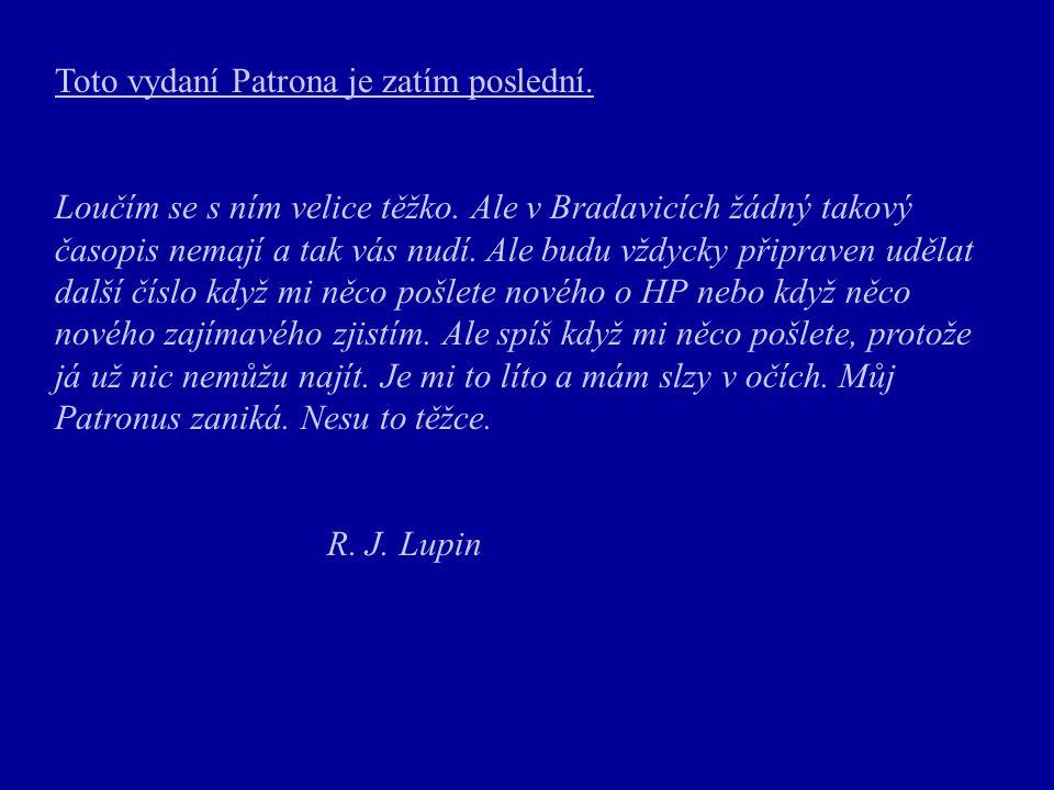 Toto vydaní Patrona je zatím poslední. Loučím se s ním velice těžko.