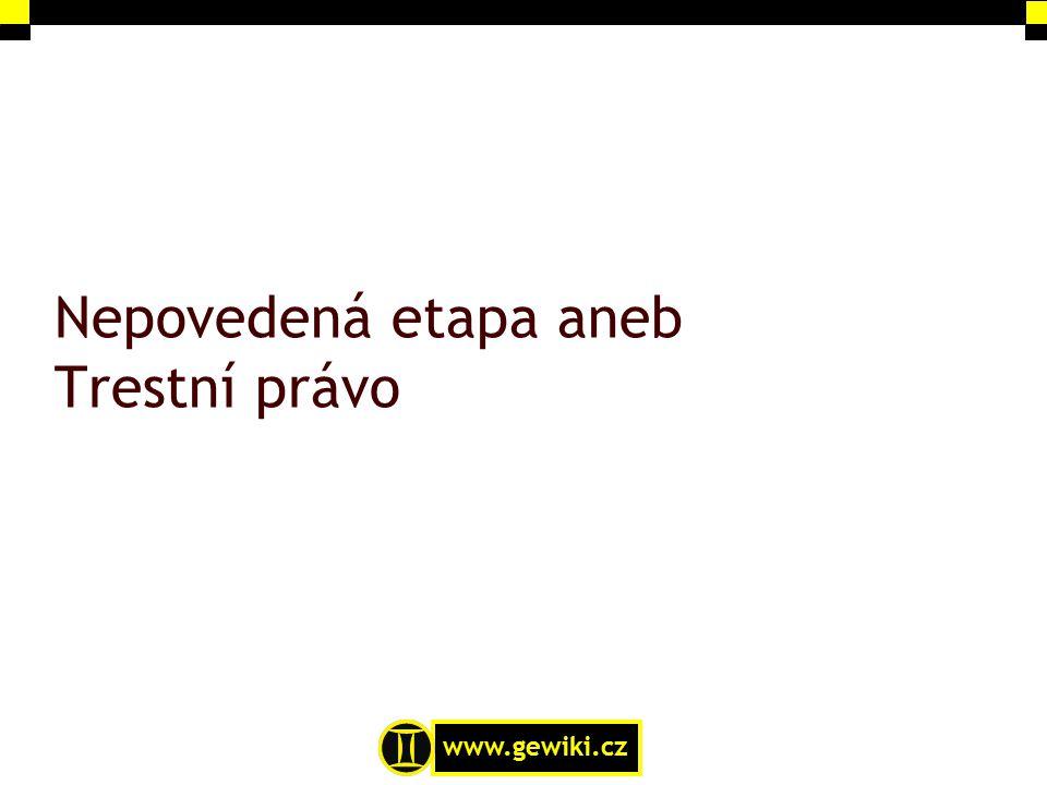 www.gewiki.cz Okolnosti vylučující trestnost 1/2 Věk Kdo v době spáchání činu nedovršil patnáctý rok svého věku, není trestně odpovědný.
