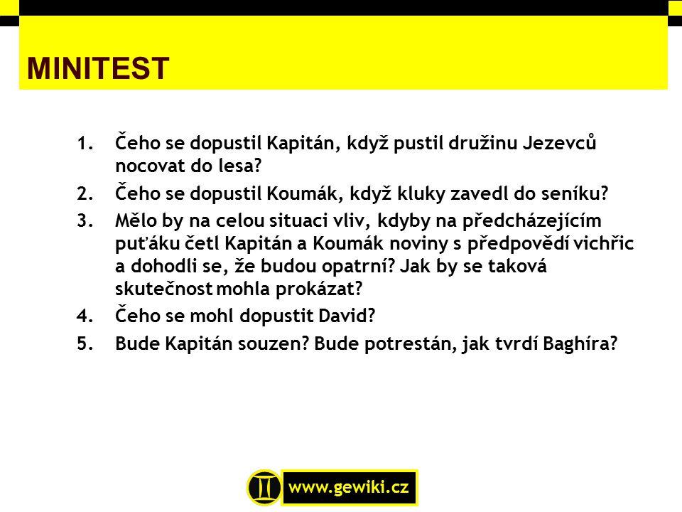 www.gewiki.cz 1.Čeho se dopustil Kapitán, když pustil družinu Jezevců nocovat do lesa? 2.Čeho se dopustil Koumák, když kluky zavedl do seníku? 3.Mělo