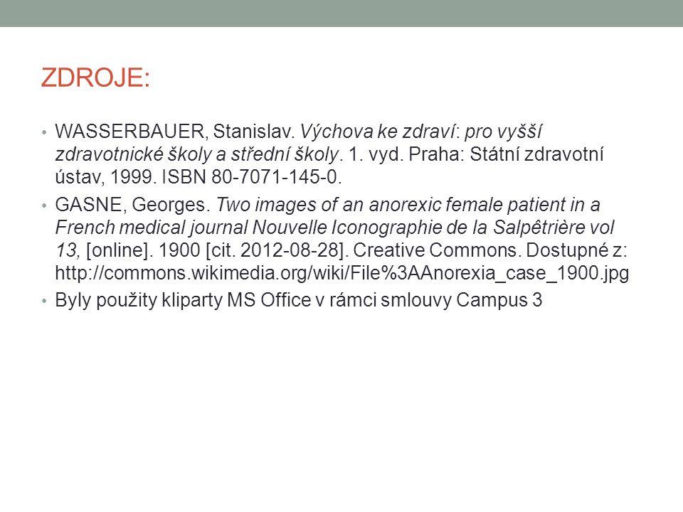 ZDROJE: WASSERBAUER, Stanislav.Výchova ke zdraví: pro vyšší zdravotnické školy a střední školy.