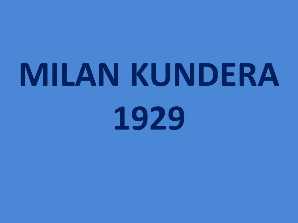 MILAN KUNDERA 1929