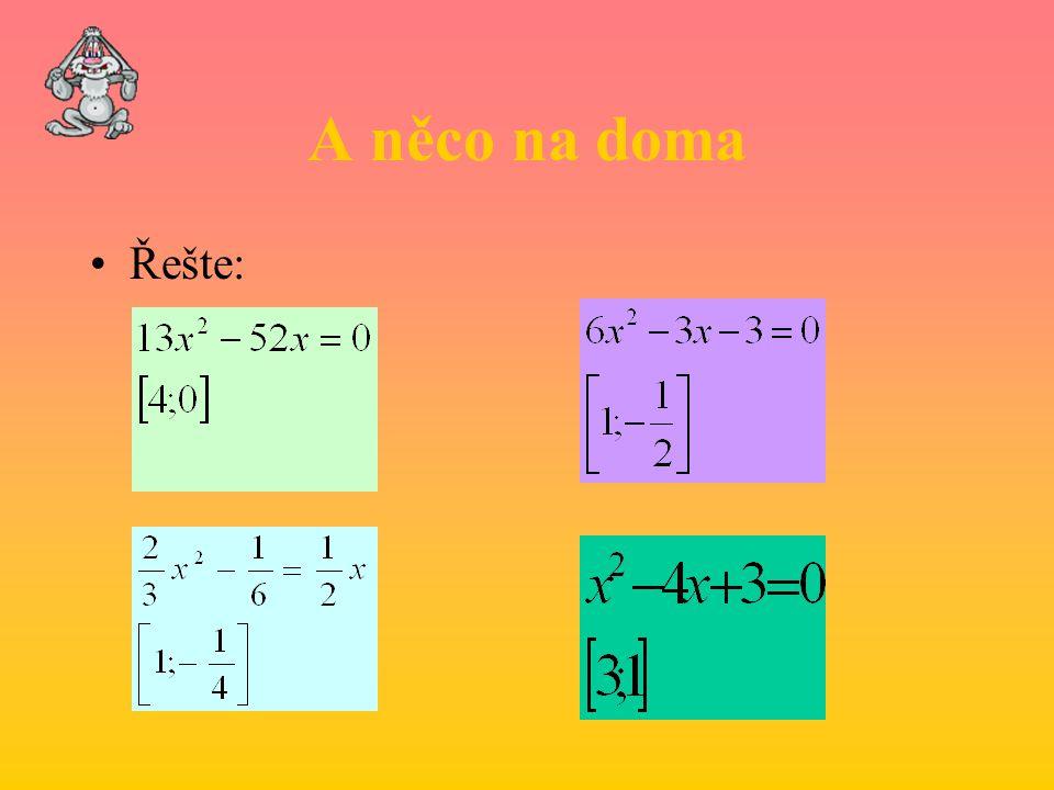 Příklad 3 Řešte rovnici: V tomto příkladě je a = 1, b = 10, c = 25. Po dosazení do vzorce pro diskriminant je D = (10)*(10)-4*1*25 = 0 D je tedy rovno