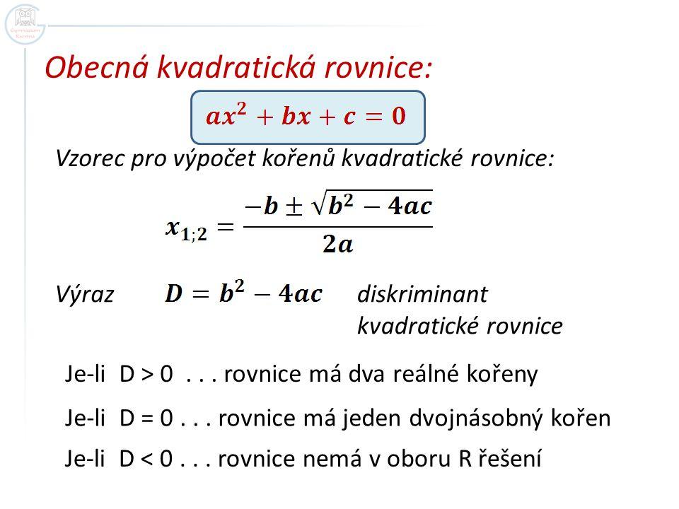 Příklad 4 a = 4 b = 7 c = -2 Zkouška:
