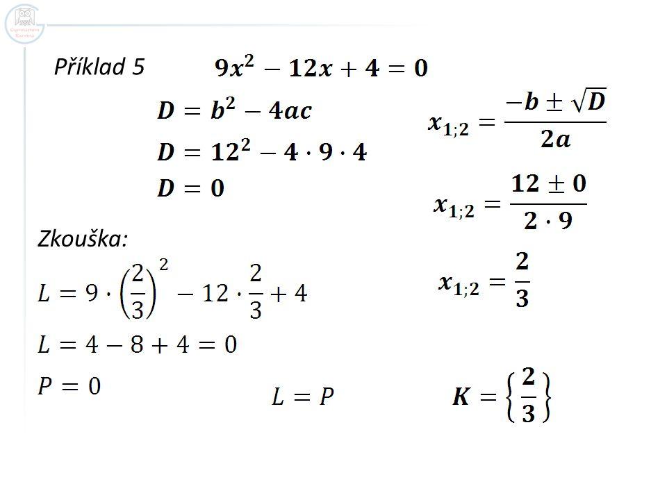Příklad 5 Zkouška: