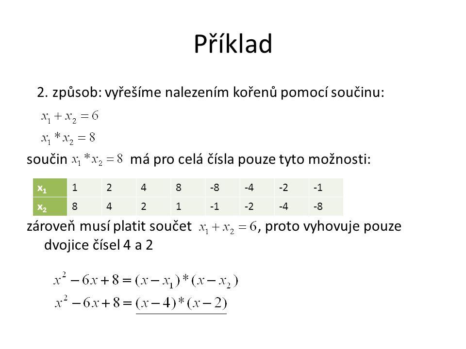 Příklady k samostatnému řešení Rozložte kvadratické trojčleny: