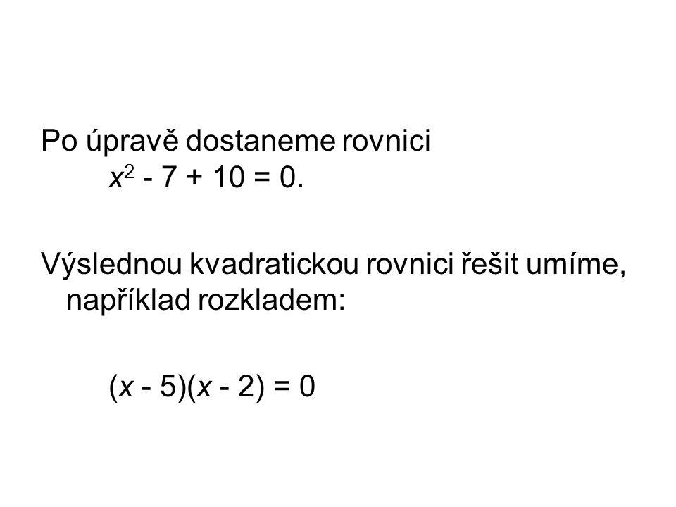 Kořeny tedy jsou x 1 = 5 a x 2 = 2 Dosazením do rovnice y = 3 - x dostaneme y 1 = -2 a y 2 = 1 Řešením jsou uspořádané dvojice [5, -2] a [2, 1]