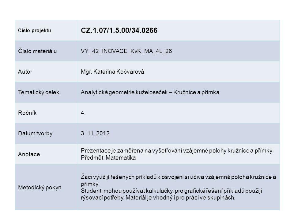 Číslo projektu CZ.1.07/1.5.00/34.0266 Číslo materiáluVY_42_INOVACE_KvK_MA_4L_26 AutorMgr. Kateřina Kočvarová Tematický celekAnalytická geometrie kužel