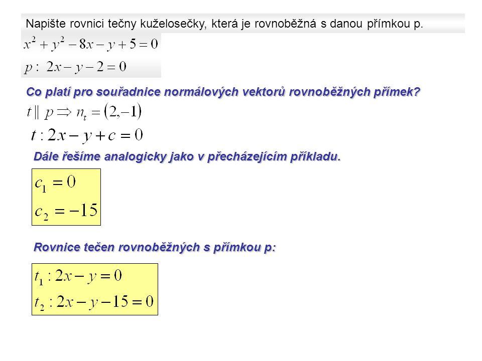 Napište rovnici tečny kuželosečky, která je rovnoběžná s danou přímkou p. Co platí pro souřadnice normálových vektorů rovnoběžných přímek? Dále řešíme