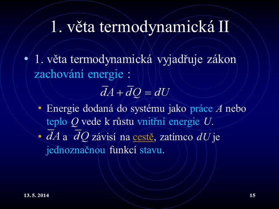 13. 5. 201415 1. věta termodynamická II 1.