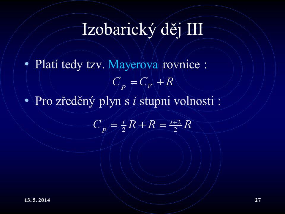 13. 5. 201427 Izobarický děj III Platí tedy tzv.