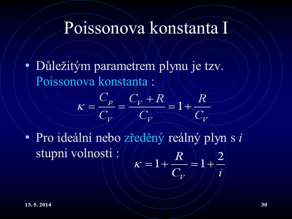 13. 5. 201430 Poissonova konstanta I Důležitým parametrem plynu je tzv.