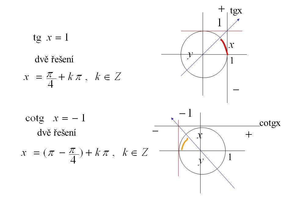 1 dvě řešení 1 tgx dvě řešení cotgx