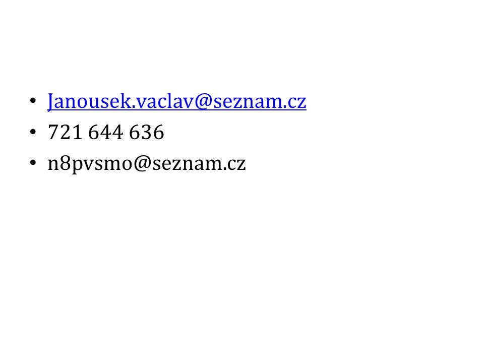 Janousek.vaclav@seznam.cz Janousek.vaclav@seznam.cz 721 644 636 n8pvsmo@seznam.cz