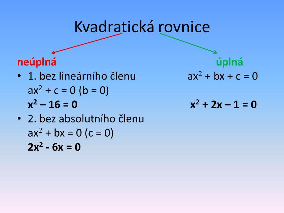 Kvadratická rovnice neúplnáúplná 1.