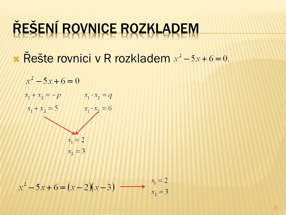  Řešte rovnici v R rozkladem 21