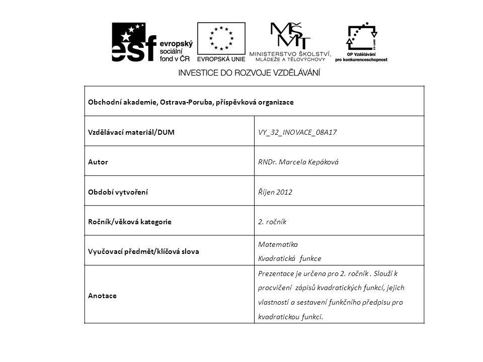 Obchodní akademie, Ostrava-Poruba, příspěvková organizace Vzdělávací materiál/DUMVY_32_INOVACE_08A17 AutorRNDr.